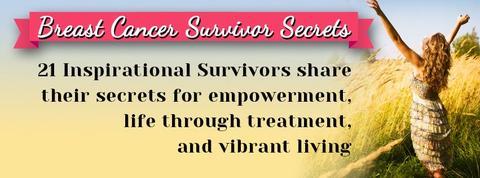 Get Your Free Copy of Breast Cancer Survivor SecretsNow