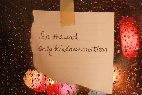 Act with Kindness, Because You Never Know