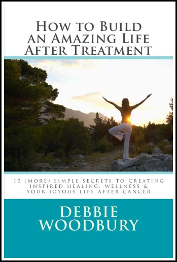 It's Here! How to Build an Amazing Life After Treatment